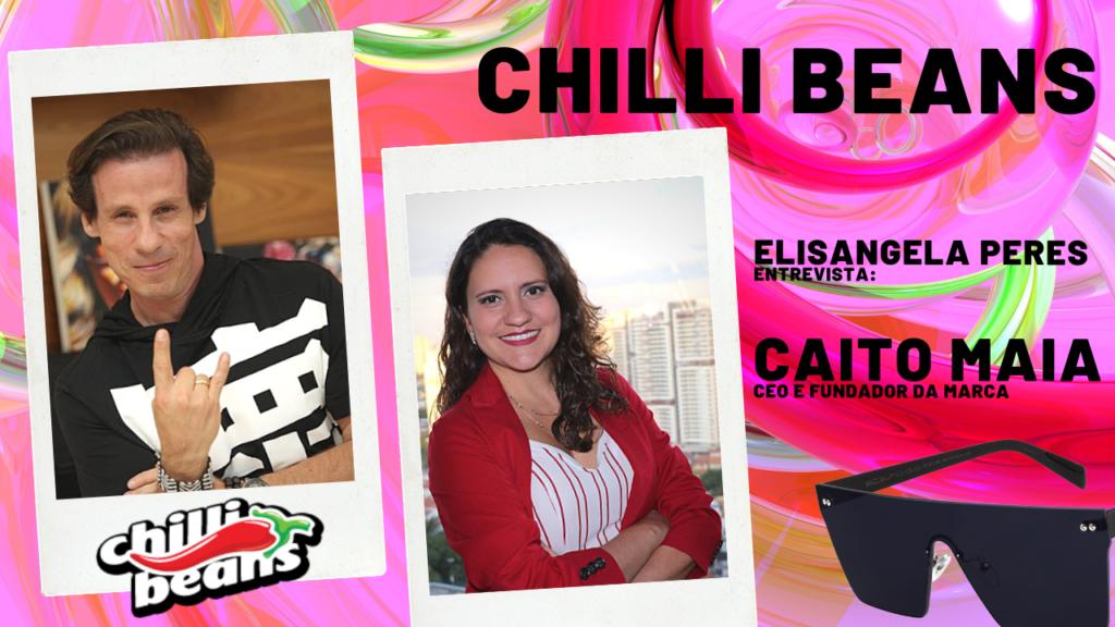 Chilli Beans - Caito Maia e Elisangela Peres