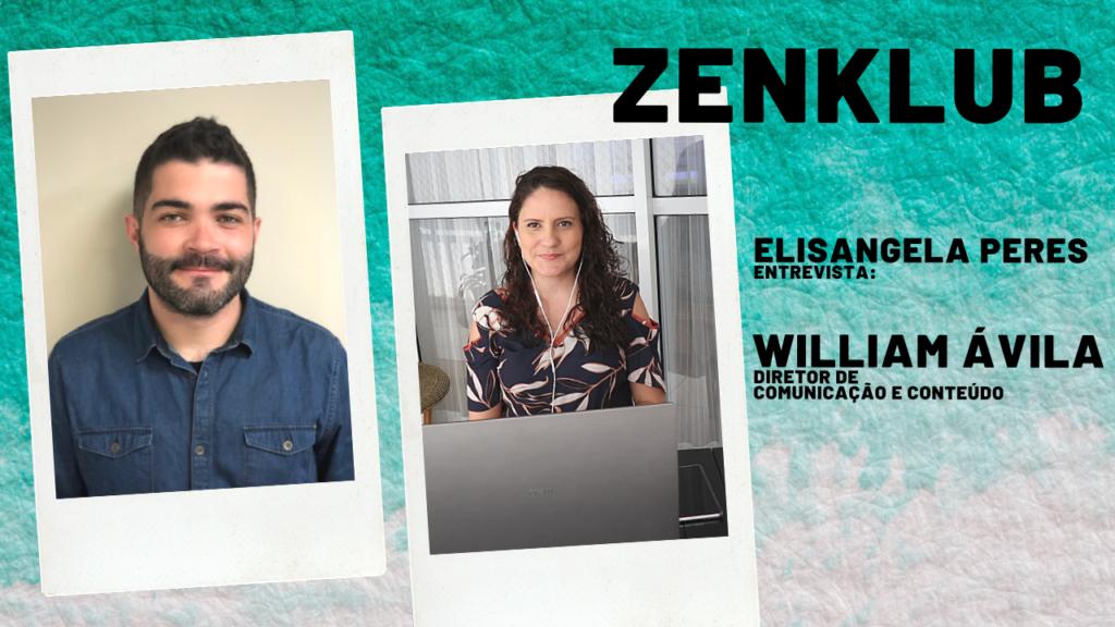 ZenKlub - Elisangela Peres entrevista William Ávila