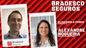 Bradesco Seguros - Elisangela Peres entrevista Alexandre Nogueira