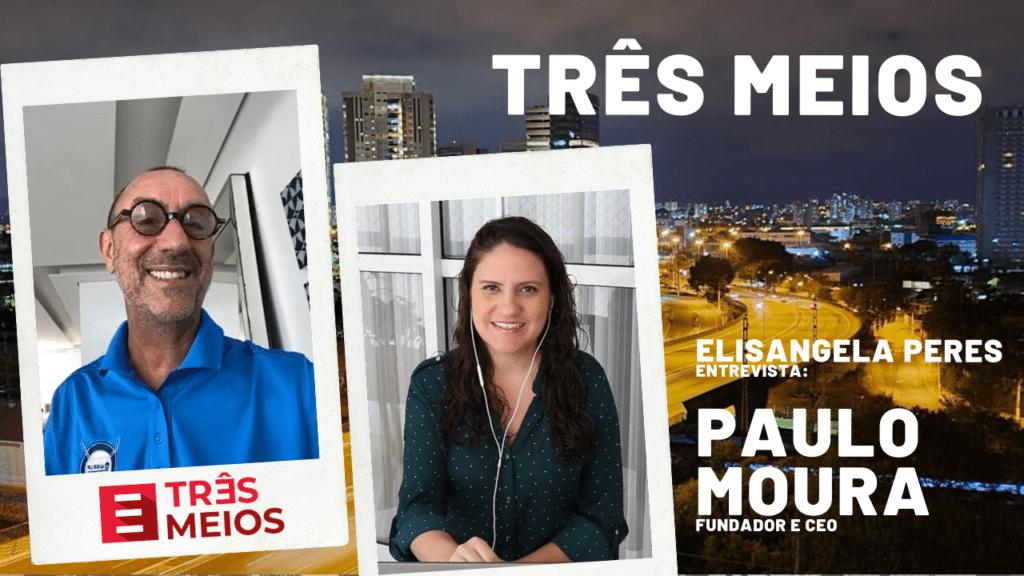 Três Meios - Elisangela Peres entrevista Paulo Moura