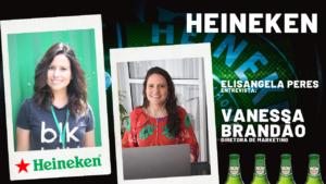 Grupo Heineken - Entrevista com Vanessa Brandão