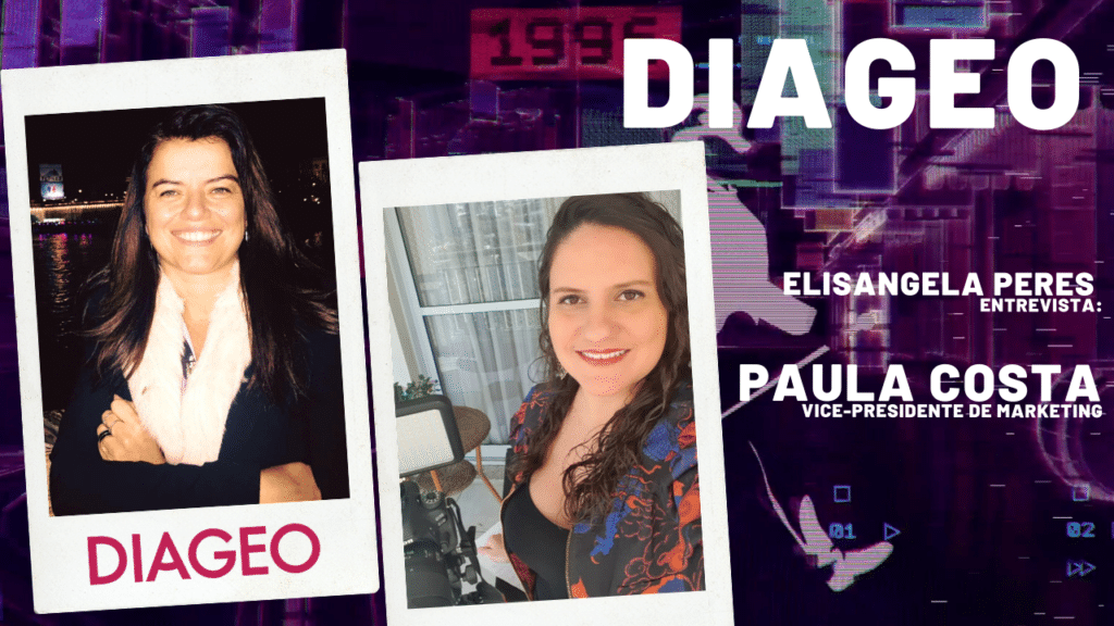 Elisangela Peres entrevista Paula Costa, marketing da Diageo