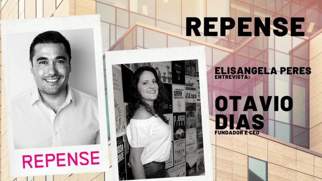Repense - Elisangela Peres entrevista Otavio Dias