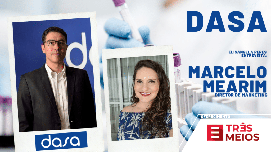 Elisangela Peres entrevista Marcelo Mearim, diretor de Marketing da Dasa