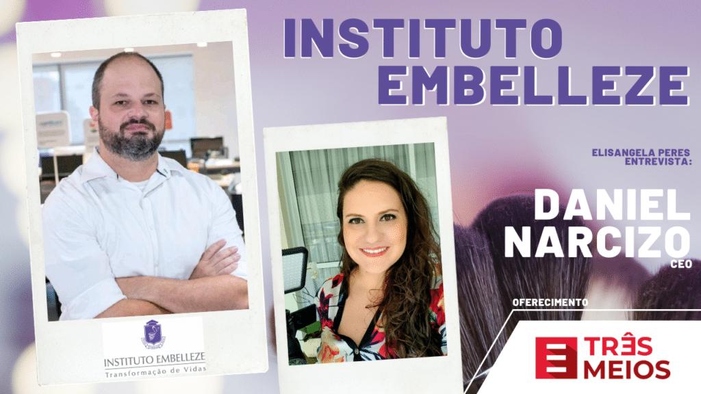 Elisangela Peres entrevista Daniel Narcizo, CEO do Instituto Embelleze
