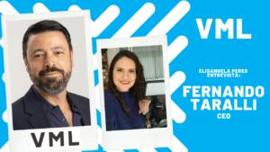 Elisangela Peres entrevista Fernando Taralli, da VML Brasil 2