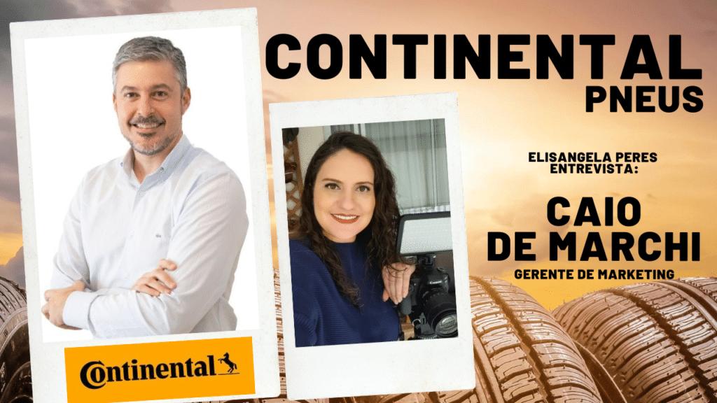 Continental Pneus - Elisangela Peres entrevista Caio de Marchi