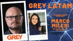 Elisangela Peres entrevista Marco Milesi, CEO da Grey Latam