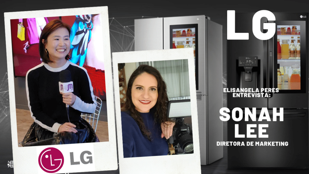 Sonah Lee é a nova Diretora de Marketing da LG do Brasil. Entrevista de Elisangela Peres