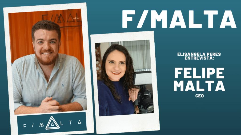 Elisangela Peres entrevista Felipe Malta, CEO da F/Malta