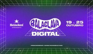 Heineken apresenta festival Balaclava Digital.