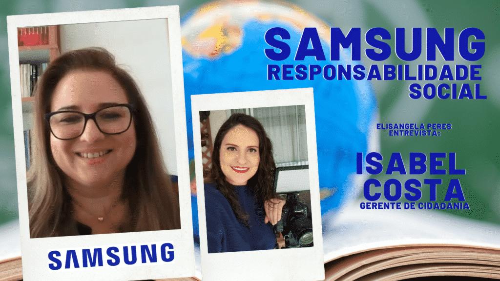 Samsung - responsabilidade social - entrevista com Isabel Costa
