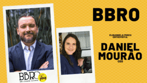 Elisangela Peres conversou com Daniel Mourão, CEO da BBRO