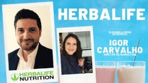 Elisangela Peres conversou com Igor Carvalho, diretor comercial e marketing da Herbalife Nutrition no Brasil.