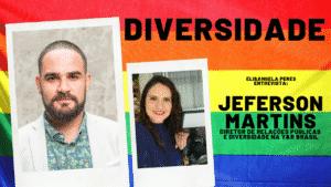 Elisangela Peres conversou com Jeferson Guimarães Martins, Diretor de Relações Públicas e Diversidade da agência Y&R Brasil.