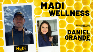MaDi Wellness: startup aposta em produtos extraídos de recursos naturais. Papo com Daniel Grande