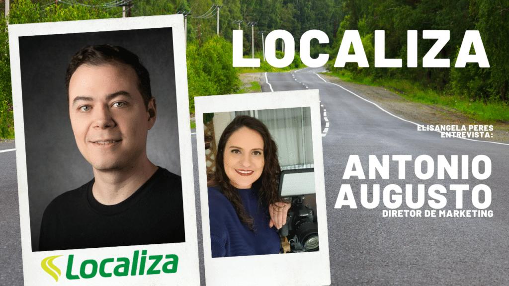Elisangela Peres entrevista Antonio Augusto, diretor de marketing da Localiza