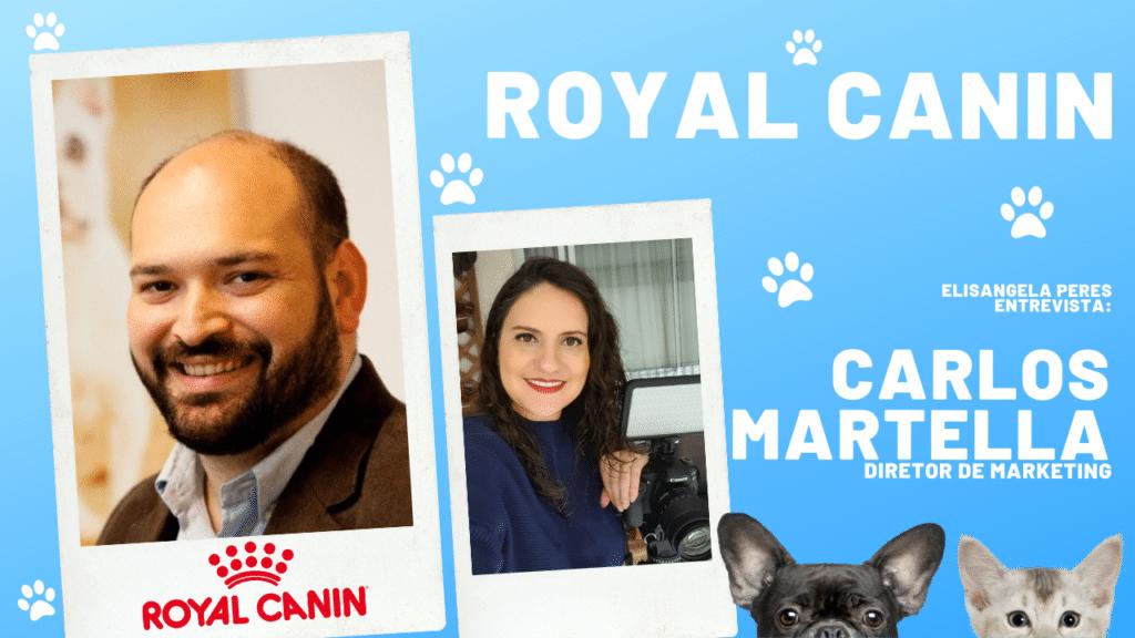 Marketing da Royal Canin: um dos valores da marca é não humanizar o animal. Elisangela Peres entrevista Carlos Martella, diretor