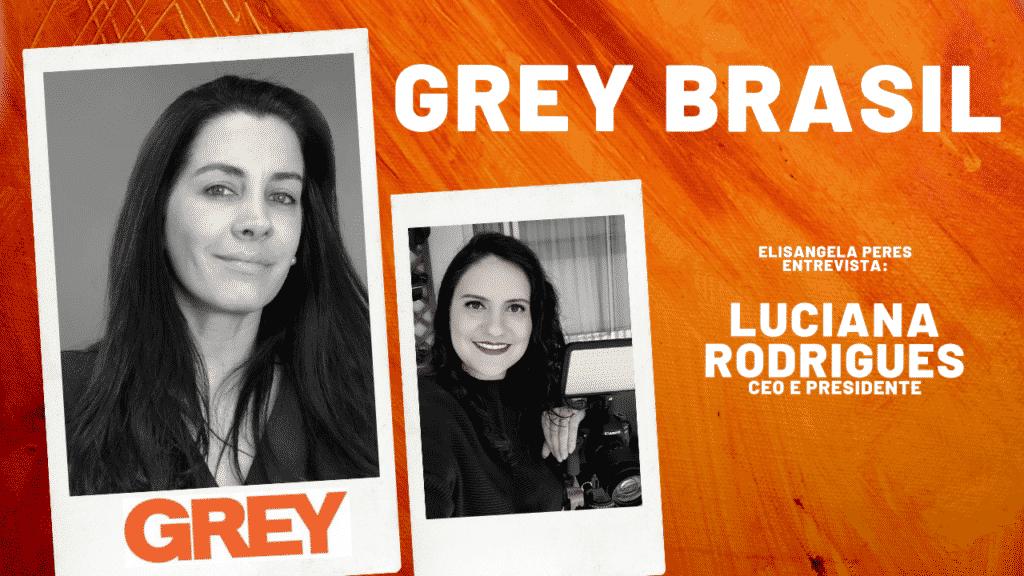 As marcas precisam impactar positivamente a sociedade. Entrevista com Luciana Rodrigues, CEO da Grey Brasil
