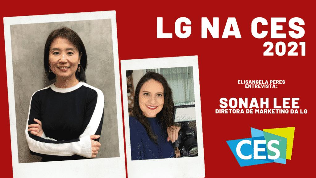LG na CES 2021 - Inovações tecnológicas para facilitar o dia a dia - Entrevista com Sonah Lee