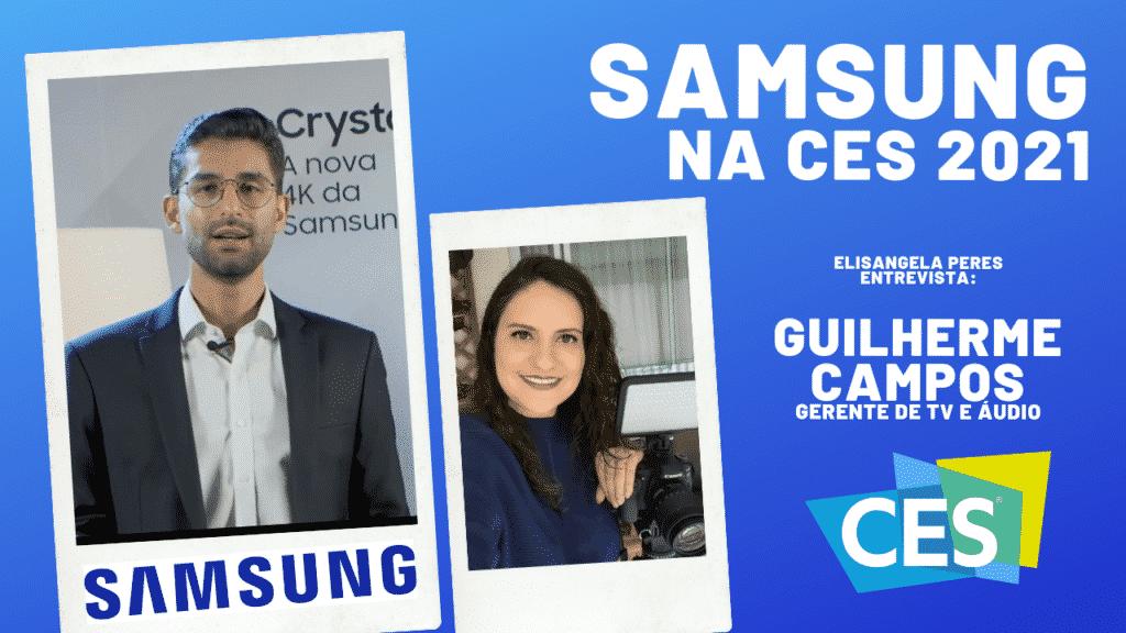 Samsung na CES 2021 - entrevista com Guilherme Campos