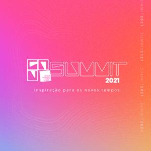 Grupo de Atendimento e Negócios promove Summit 2021.