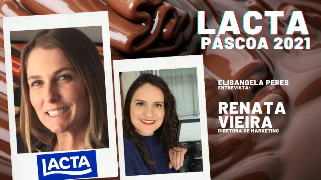 Elisangela Peres conversou com Renata Vieira, diretora de marketing de chocolates da Mondelēz Brasil, sobre as novidades da Páscoa Lacta.
