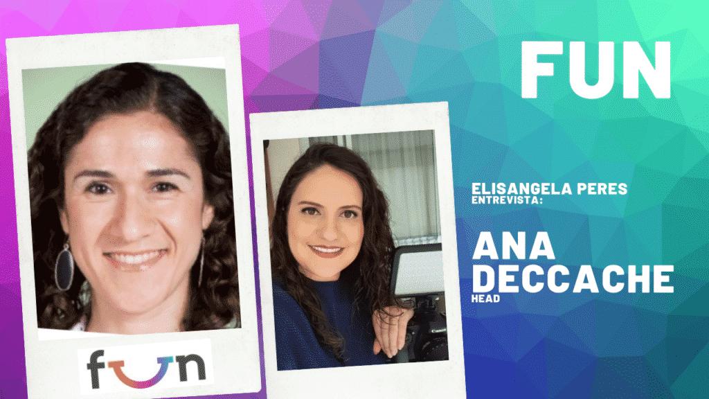 Entretenimento como construção de marca. Conheça a FUN, do Grupo Dreamers, em entrevista com Ana Deccache