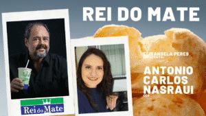Elisangela Peres conversou com Antonio Carlos Nasraui, CEO da rede Rei do Mate