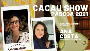 Páscoa 2021 – Conheça as novidades da Cacau Show - Entrevista com Ana Costa