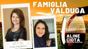 Elisangela Peres conversou com Aline Ciota, gerente de marketing da Famiglia Valduga