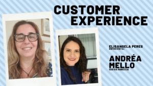 Customer Experience (CX) - O claro propósito da marca cria conexão com os consumidores, Andréa Mello