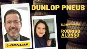 Marketing da Dunlop Pneus - Empresa comemora 10 anos de atuação no Brasil. Papo com Rodrigo Alonso