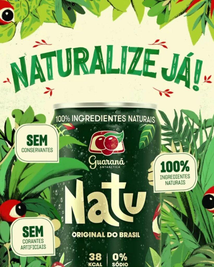 Naturalize Já: novo mote do Guaraná Antarctica Natu