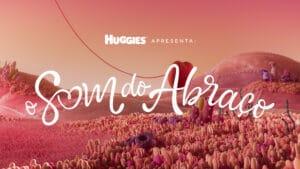 Huggies celebra o Mês do Abraço