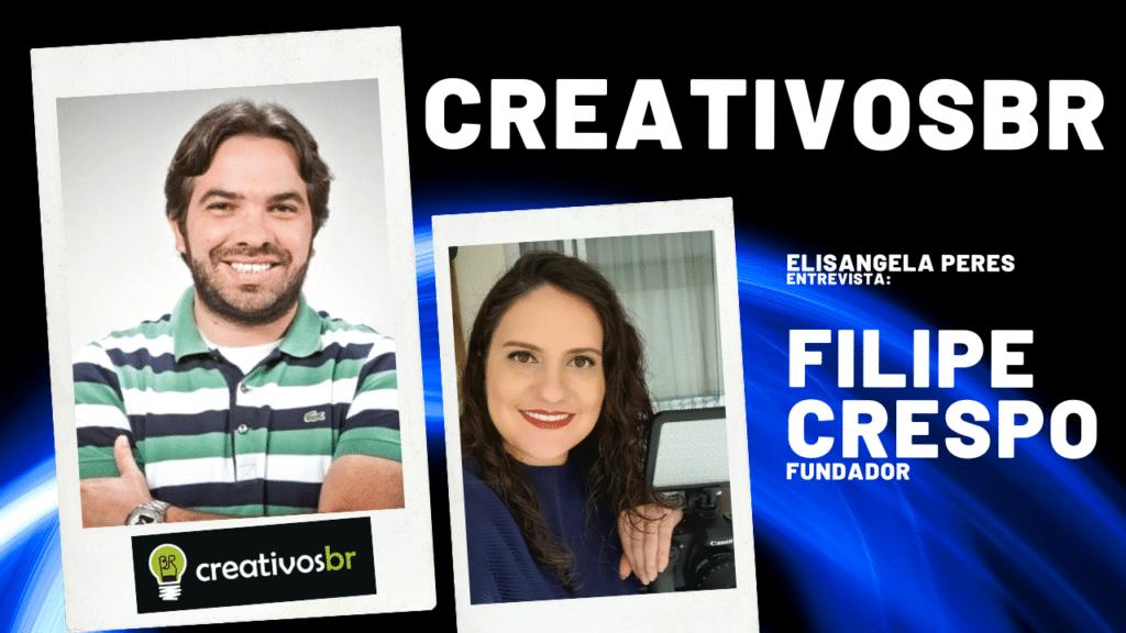 """CreativosBR faz 4 anos de mercado. """"Me coloco como resolvedor de problema do cliente"""". Entrevista com Filipe Crespo"""