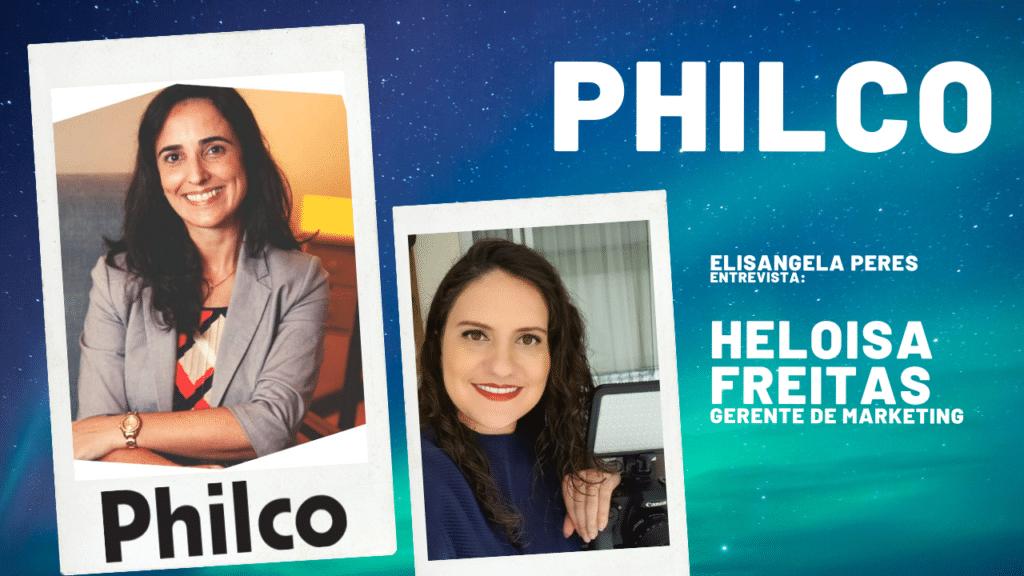 Elisangela Peres entrevista Heloisa Freitas, gerente de marketing da Philco