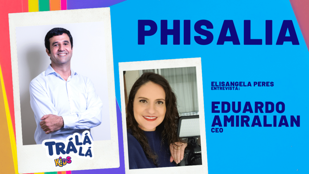 Elisangela Peres entrevista Eduardo Amiralian, CEO da Phisalia