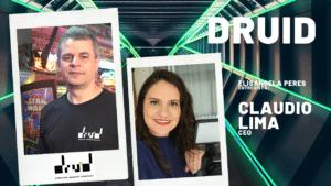 """Agência DRUID - """"Não interromper o gameplay é o principal mandamento de qualquer ativação de marca"""" Elisangela Peres entrevista Claudio Lima"""