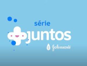 Johnson's lança websérie +Juntos.