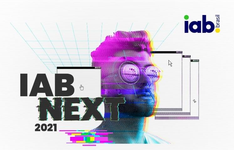 O IAB Brasil anuncia a 2ª edição do IAB NEXT 2021, que aborda as principais tendências sobre o mercado da publicidade digital no mundo.