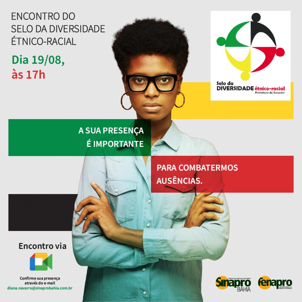 O Sinapro-Bahia e SEMUR irão realizar encontro virtual com objetivo de divulgar o Selo da Diversidade Étnico-Racial no mercado publicitário.