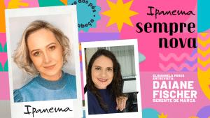 Ipanema comemora 20 anos de mercado. Entrevista com Daiane Fischer, gerente