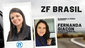 ZF do Brasil: muito mais que autopeças, uma empresa de tecnologia. Fernanda Giacon, gerente de mkt