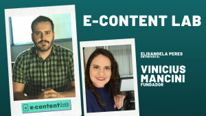 E-Content Lab transforma experiências em conteúdo. Entrevista com Vinicius Mancini, fundador.