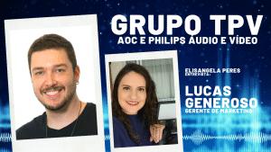 Marketing: Grupo TPV, detentor das marcas AOC e Philips Áudio e Vídeo. Entrevista com Lucas Generoso