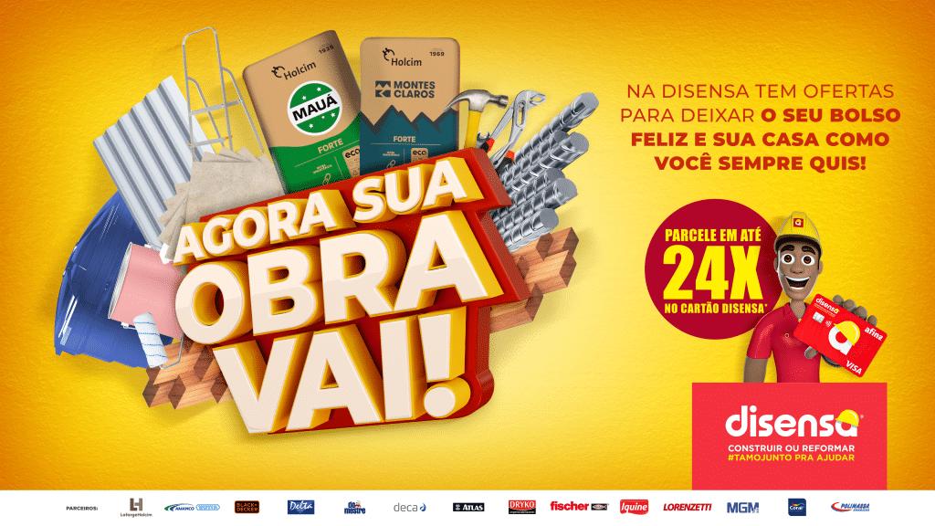 """A Disensa lança este mês sua nova campanha institucional. Com slogan """"Agora Sua Obra Vai"""", a ação traz diversas informações sobre as lojas."""