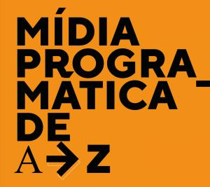 """""""Mídia Programática de A a Z"""", chega ao mercado com objetivo de ser um guia completo para quem quer conhecer mais sobre mídia programática."""